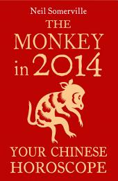 The Monkey in 2014: Your Chinese Horoscope