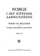 Norge i det nittende ȧarhundrede: tekst og billeder, Bind 1