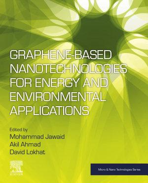Graphene based Nanotechnologies for Energy and Environmental Applications PDF