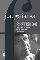 A FAMÍLIA DE QUE SE FALA E A FAMÍLIA DE QUE SE SOFRE: O livro negro da família, do amor e do sexo