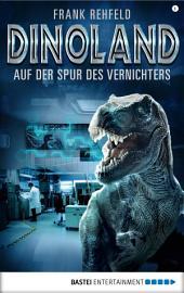 Dino-Land - Folge 06: Auf der Spur des Vernichters