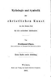 Mythologie und symbolik der christlichen kunst von der ältesten zeit bis in's sechzehnte jahrhundert: Band 1
