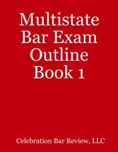 Multistate Bar Exam Outline: Book 1