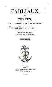 Fabliaux ou contes: fables et romans du XIIe et du XIIIe siècle, Volume5