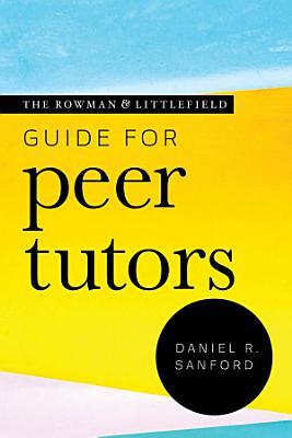 The Rowman   Littlefield Guide for Peer Tutors