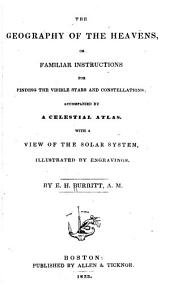 The geography of the heavens: or familiar instructions for finding the visible stars and constellations