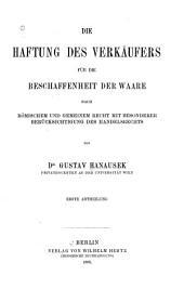 Die Haftung des Verkäufers für die Beschaffenheit der Waare: nach römischem und gemeinem Recht mit besonderer Berücksichtigung des Handelsrechts, Band 1