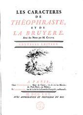 Les caractères de Théophraste et de la Bruyere, avec les caractères ou les moeurs de ce siècle. Avec des notes par M. Coste