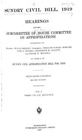 Sundry Civil Bill, 1919: Hearings Before Subcommittee of House Committee on Appropriations ... in Charge of Sundry Civil Appropriation Bill for 1919. Sixty-fifth Congress, Second Session ...