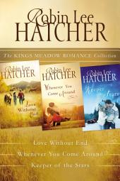 The Kings Meadow Romance Collection: Love without End, Whenever You Come Around, and Keeper of the Stars