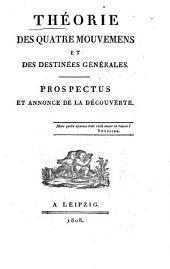 Théorie des quatre mouvemens et des destinées générales: prospectus et annonce de la découverte