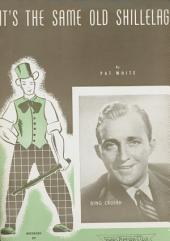 It's The Same Old Shillelag: as performed by Bing Crosby, Single Songbook
