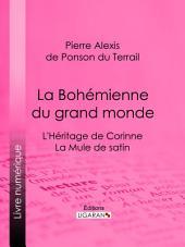La Bohémienne du grand monde: L'Héritage de Corinne ; La Mule de satin