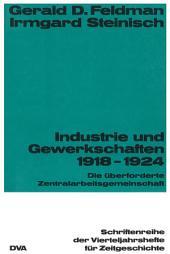 Industrie und Gewekschaften 1918-1924: Die überforderte Zentralarbeitsgemeinschaft