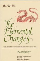 Elemental Changes, The: The Ancient Chinese Companion to the I Ching