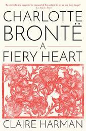 Charlotte Brontë: A Fiery Heart