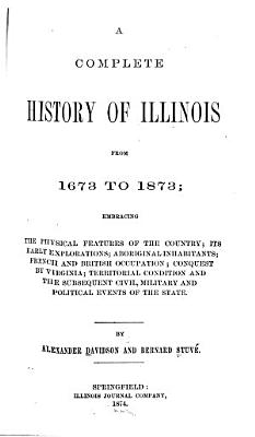 A Complete History of Illinois from 1673 to 1873 PDF