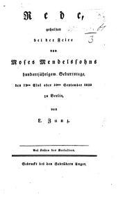 Rede gehalten bei der Feier von Moses Mendelssohns hundertjährigem Geburtstage, etc