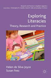 Exploring Literacies: Theory, Research and Practice