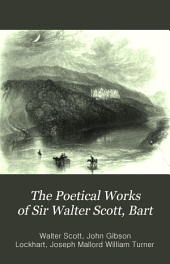 The Poetical Works of Sir Walter Scott, Bart: Complete in One Volume. With Introductions and Notes..