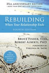 Rebuilding: When Your Relationship Ends, Edition 4