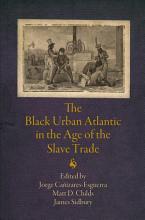 The Black Urban Atlantic in the Age of the Slave Trade PDF