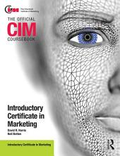 CIM Coursebook Introductory Certificate in Marketing