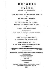 Reports of Cases Argued and Determined in the Court of Common Pleas, and Other Courts: From Easter Term, 36 Geo. III. 1796, to [Hilary Term 44 Geo. III. 1804] ... Both Inclusive: with Tables of the Cases and Principal Matters, Volume 3