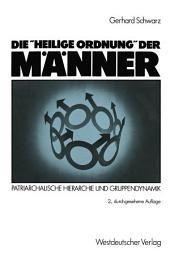 """Die """"Heilige Ordnung"""" der Männer: Patriarchalische Hierarchie und Gruppendynamik, Ausgabe 2"""