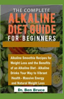 The Complete Alkaline Diet Guide for Beginners.