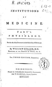 Institutions of medicine: part I. Physiology : for the use of the students in the University of Edinburgh