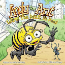 Andy the Ant Learns the Buzz on Bees PDF