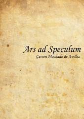 Ars Ad Speculum