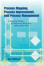 Process Mapping, Process Improvement, and Process Management