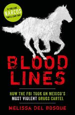 Bloodlines - How the FBI took on Mexico's most violent drugs cartel