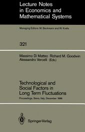 Technological and Social Factors in Long Term Fluctuations: Proceedings of an International Workshop Held in Siena, Italy, December 16–18, 1986