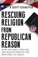 Rescuing Religion from Republican Reason PDF