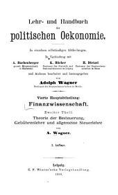 Finanzwissenschaft ...: th. Theorie der besteuerung, gebührenlehre und allgemeine steuerlehre. 2. aufl