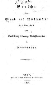 Bericht über Stand und Wirksamkeit des Vereins zur Verbeßrung des Evang. Volksschulwesens in Graubünden: Bände 1-2