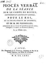 Procès verbal de la séance de M. le comte de Ruffey, gouverneur et lieutenant général, pour le Roi, de sa principauté de Dombes ; et de M. de Flesselles, intendant de la ville et généralité de Lyon, commissaîre à ce député, au Parlement de Dombes, le 31 octobre 1771