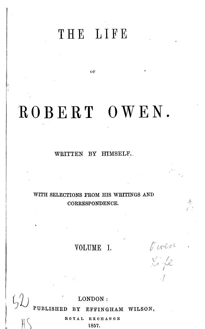 The Life of Robert Owen Written by Himself