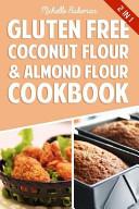 Gluten Free Coconut Flour   Almond Flour Cookbook Book