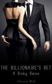 The Billionaire's Bet #3: A Risky Raise (BDSM Erotic Romance)