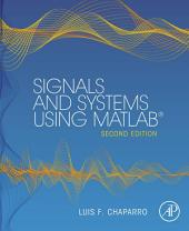 Signals and Systems using MATLAB: Edition 2