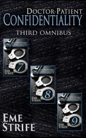 Doctor-Patient Confidentiality: THIRD OMNIBUS (Volumes Seven, Eight, and Nine) (Confidential #1): BUNDLE BOX SET