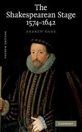The Shakespearean Stage 1574–1642: Edition 4