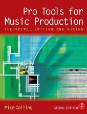 Pro Tools for Music Production: Recording, Editing and Mixing, Edition 2