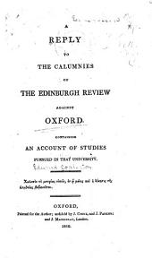 A Reply to the Calumnies of the Edinburgh Review Against Oxford: Containing an Account of Studies Pursued in that University, Volume 1