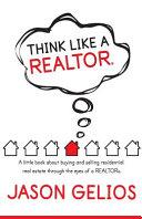 Think Like a Realtor(r)