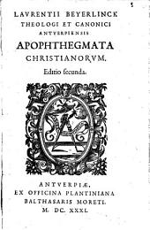 Laurentii Beyerlinck,... Apophthegmata Christianorum